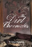 The Dirt Chronicles – coming to an awesome bookstore near you soon!